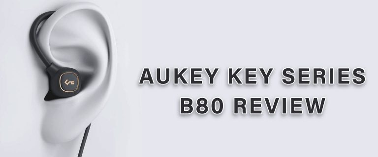 AUKEY Key Series B80 | Best Earbuds Review