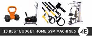 Best Budget Home Gym Machines