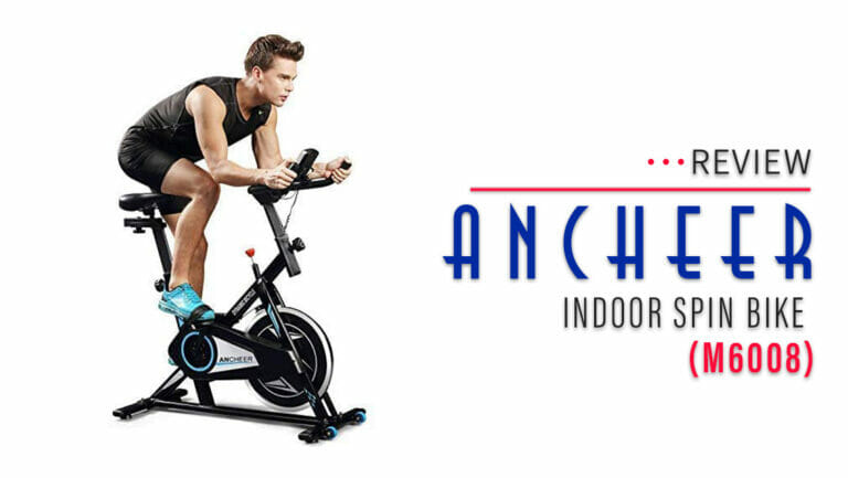 ANCHEER M6008 Indoor Spin Bike Review