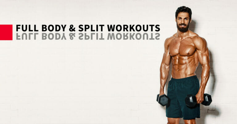 Full Body vs Split Workouts – 4 Day Workouts