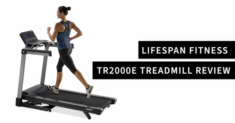 LifeSpan Fitness TR2000e Treadmill Review