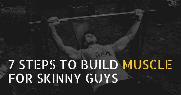 Best 7 Steps To Build Muscle For Skinny Guys